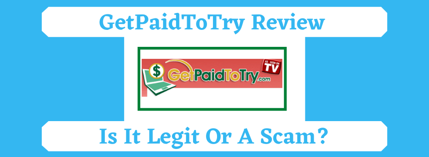 GetPaidToTry Review